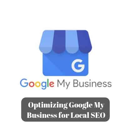 Optimizing Google My Business for Local SEO
