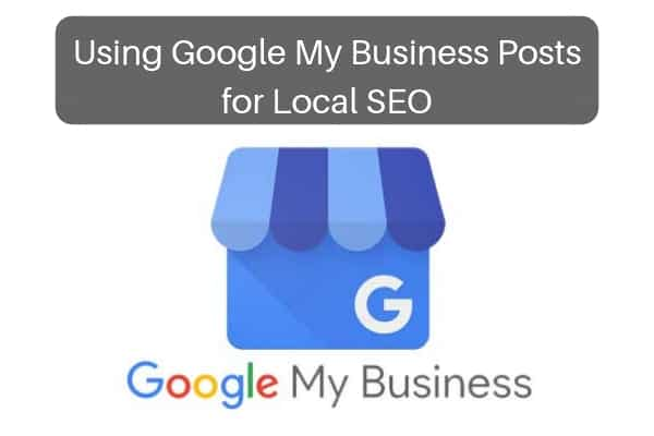 Using Google My Business Posts for SEO