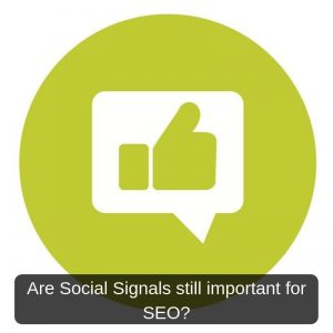Are Social Signals still important for SEO?