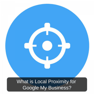 What is Local Proximity for Google My Business?